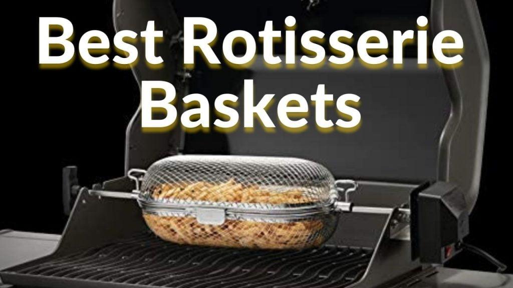 Best Rotisserie Baskets