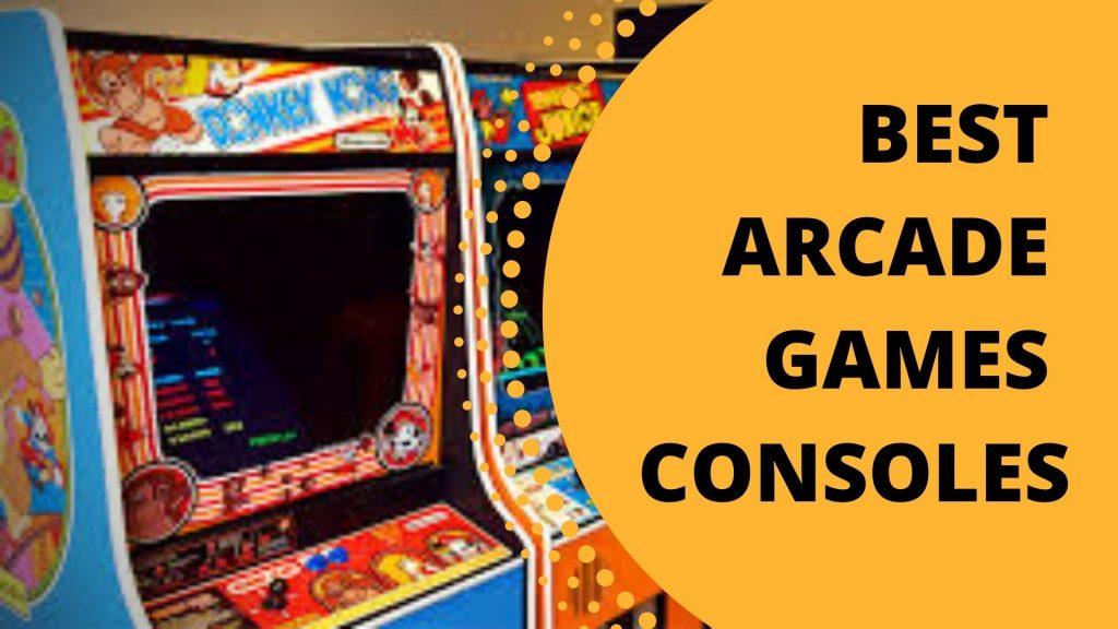 BEST ARCADE GAMES CONSOLES