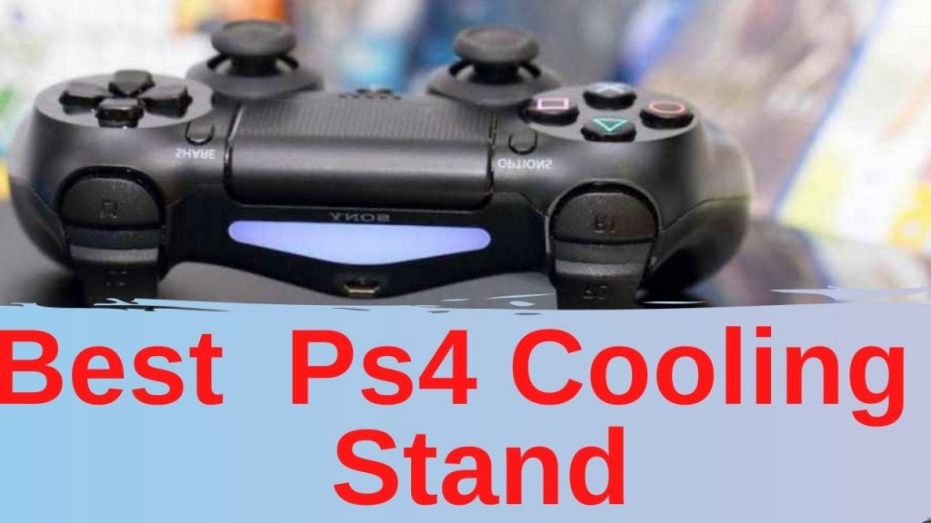 Best Ps4 Cooling Stand