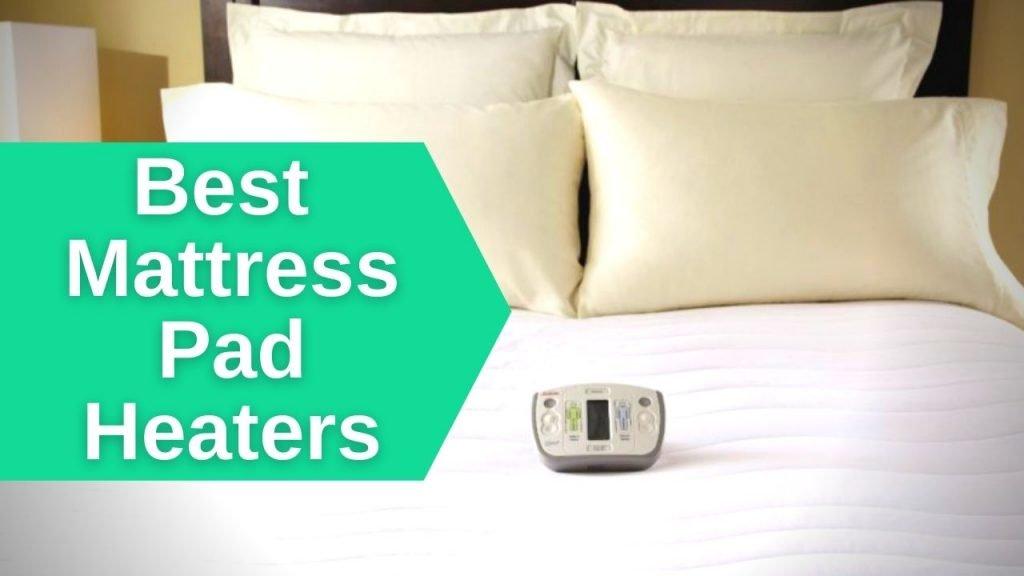 Best Mattress Pad Heaters