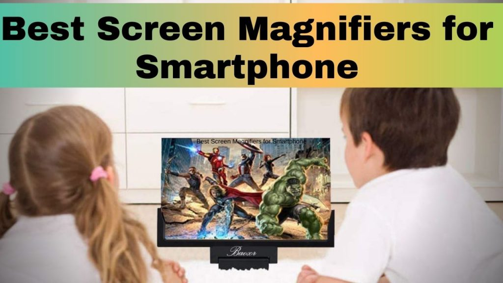 Best Screen Magnifiers for Smartphone