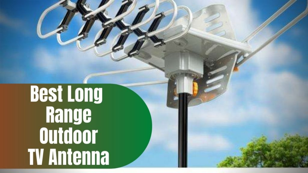 Best Long Range Outdoor TV Antenna