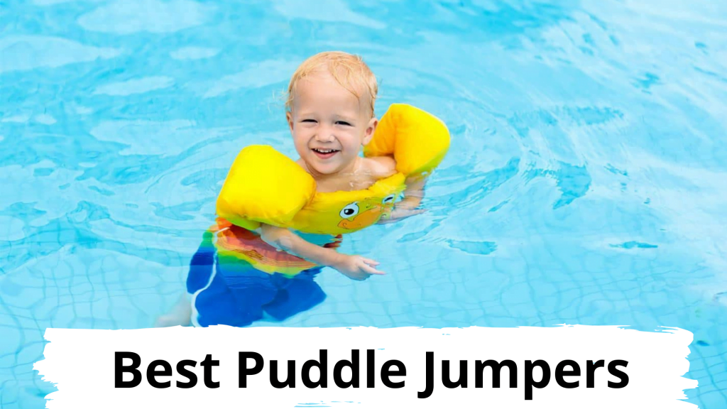 Best Puddle Jumpers