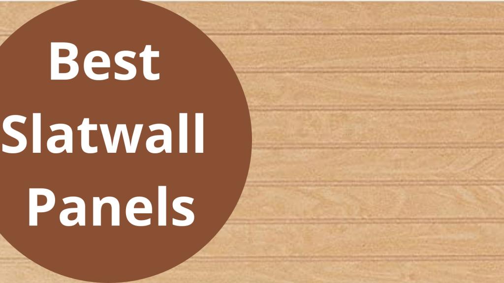 Best Slatwall Panels