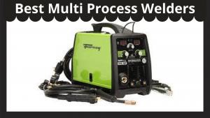 Best Multi Process Welders