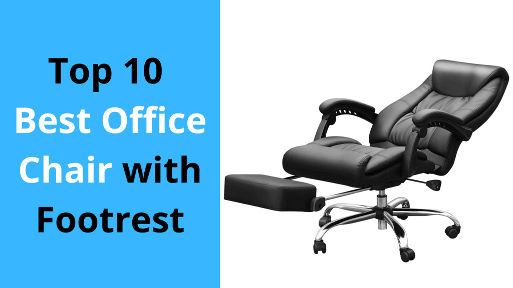 Best Office Chair with Footrest